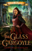The Glass Gargoyle (The Lost Ancients #1)