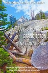 7 Days & Beyond in Grand Teton National Park by Kendra Leah Fuller