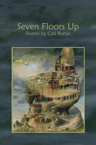 Seven Floors Up by Cati Porter