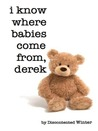 I Know Where Babies Come From, Derek