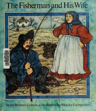 The Fisherman And His Wife by Jacob Grimm