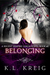 Belonging by K.L. Kreig