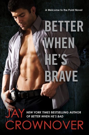 Better When He's Brave (Welcome to the Point, #3)