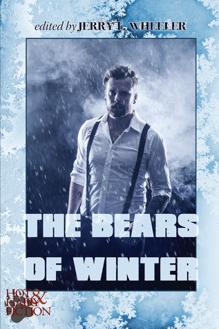 The Bears of Winter: Hot & Hairy Fiction Jerry L. Wheeler