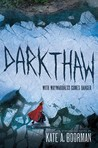Darkthaw (Winterkill, #2) by Kate A. Boorman