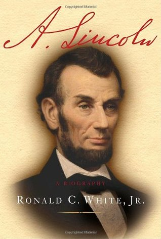 A. Lincoln by Ronald C. White Jr.