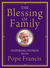 The Blessing of Family: Inspiring Words from Pope Francis