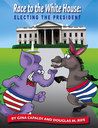 Race to the White House: Electing the President