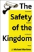 The Safety of the Kingdom: ...