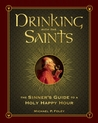 Drinking with the Saints: Cocktails & Spirits for Saints & Sinners