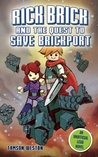 Rick Brick and the Quest to Save Brickport by Tamony Hall