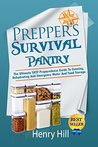 Survival Pantry: The Prepper's Guide To Modern Day Emergency Food & Water Storage (Canning, Recipes, Cookbook)