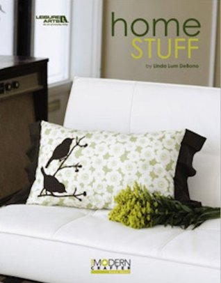 Modern Crafter - Home Stuff  by  Linda Lum DeBono