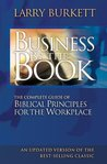 Business by the Book: The Complete Guide of Biblical Principles for the Workplace