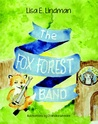 The Fox Forest Band by Lisa E. Lindman