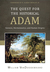 The Quest for the Historical Adam Genesis Hermeneutics and Human