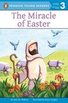 The Miracle of Easter (Penguin Young Readers, L3)
