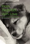 From Baghdad, With Love: A Marine, the War, and a Dog Named Lava (Lava #1)