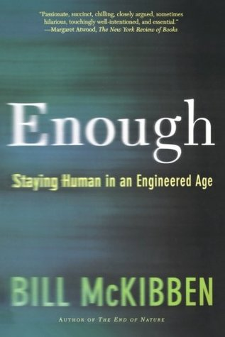 Enough by Bill McKibben
