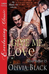 Give Me Love (Silver Bullet #15)