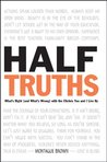 Half-Truths: What's Right (And What's Wrong) With the Cliches You and I Live by
