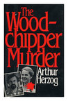 The Woodchipper Murder by Arthur Herzog III