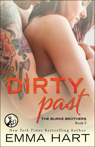Dirty Past (The Burke Brothers, #2)