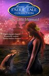 The Little Mermaid (Faerie Tale Collection, #11)