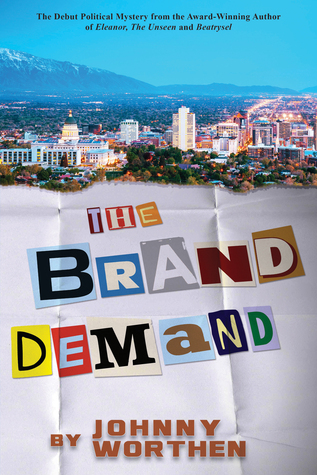The Brand Demand by Johnny Worthen