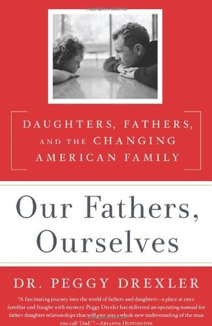 Our Fathers, Ourselves by Peggy Drexler