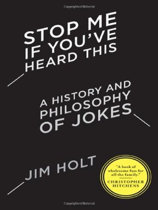 Stop Me If You've Heard This by Jim Holt