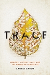 Trace: A Journey through Memory, History, and the American Land