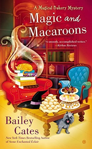 Magic and Macaroons(A Magical Bakery Mystery #5)(REQ'T) - Bailey Cates