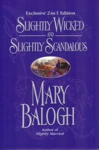 Slightly Wicked/Slightly Scandalous by Mary Balogh
