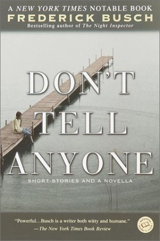 Don't Tell Anyone by Frederick Busch