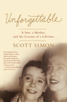 Unforgettable: A Mother's Final Days---and the Lessons That Last a Lifetime