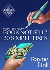 Why Does My Book Not Sell? 20 Simple Fixes (Writer's Craft)