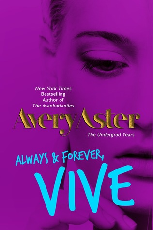 Always & Forever, Vive (The Undergrad Years, #4)