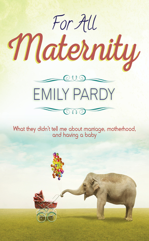 For All Maternity by Emily Pardy