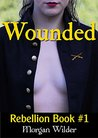 Wounded: Historical Romance of the American Civil War (Rebellion Book 1)