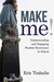Make Me! Understanding and Engaging Student Resistance in School by Eric Toshalis