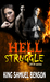 Hell Struggle by King Samuel Benson