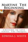 Martine The Beginning (Cruising to Love, #1)