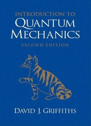 Introduction to Quantum Mechanics by David J. Griffiths
