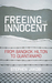 Freeing the Innocent by Stephen Jakobi