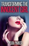 Transforming The Innocent Girl (Monster Erotica) (Otherworldly Manipulations Book 1)
