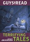 Guys Read: Terrifying Tales (Guys Read Library of Great Reading, #5)