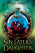 The Sin Eater's Daughter by Melinda Salisbury