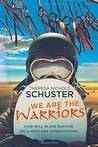 We Are the Warriors by Theresa Nichols Schuster