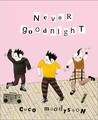 Never Goodnight by Coco Moodysson